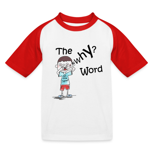 The Why Word Kids Baseball T-Shirt - Kids' Baseball T-Shirt