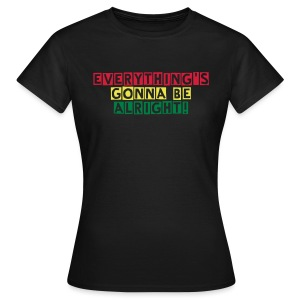 Everything's Gonna Be Alright Womens T-shirt - Women's T-Shirt