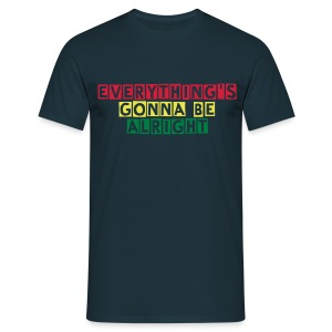 Everything's Gonna Be Alright Mens T-shirt - Men's T-Shirt