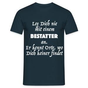 Bestatter kennen Orte... T-Shirt - Männer T-Shirt