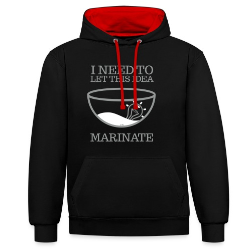 I need to let this idea marinate - Contrast Colour Hoodie