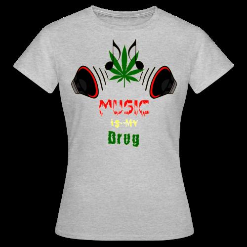 Destrator - Music is my Drug (F edit) - Frauen T-Shirt