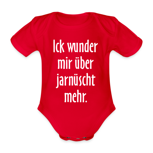 Ick wunder mir über jarnüscht mehr Berlin Sprüche Babybody - Baby Bio-Kurzarm-Body