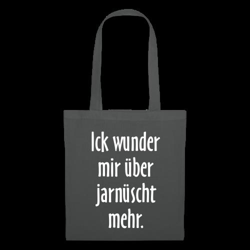 Ick wunder mir über jarnüscht mehr Berlin Sprüche Stofftasche - Stoffbeutel
