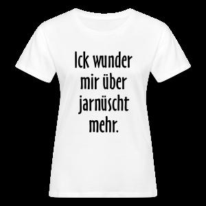 Ick wunder mir über jarnüscht mehr - Berlin Spruch