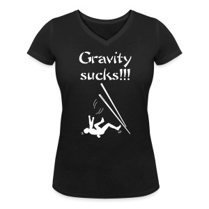 Ladies Shirt Gravity sucks - Women's V-Neck T-Shirt