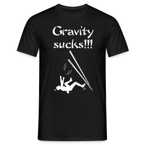 Guys Shirt Gravity sucks - Men's T-Shirt