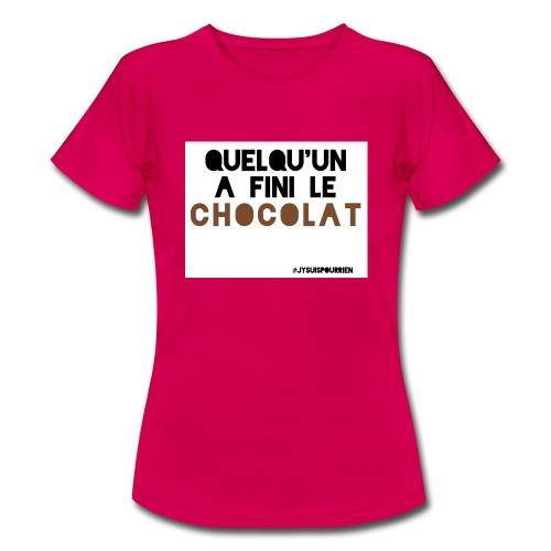 Tshirt femme basic Quelqu'un a fini le chocolat - T-shirt Femme