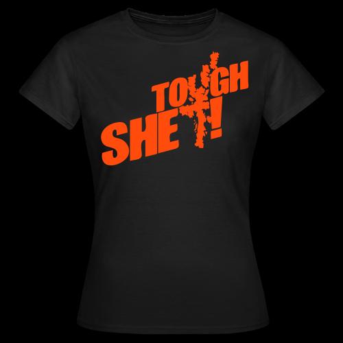 Tough Shet! - Women's T-Shirt