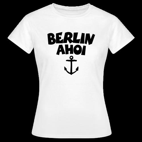 Berlin Ahoi T-Shirt (Damen) - Frauen T-Shirt