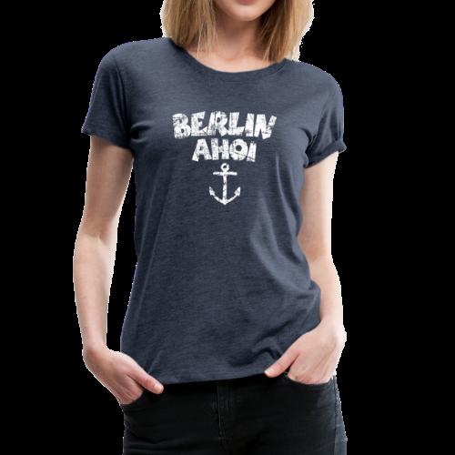 Berlin Ahoi Vintage Weiß S-3XL T-Shirt - Frauen Premium T-Shirt