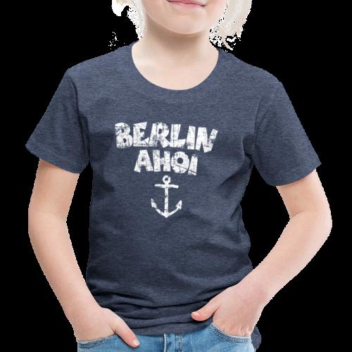Berlin Ahoi Vintage Weiß Kinder T-Shirt - Kinder Premium T-Shirt