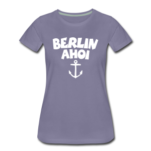 Berlin Ahoi S-3XL T-Shirt - Frauen Premium T-Shirt