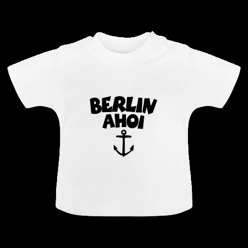 Berlin Ahoi Baby T-Shirt - Baby T-Shirt