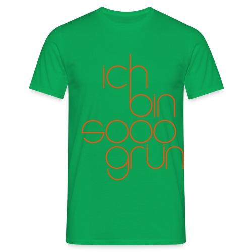 Ich bin sooo grün - Männer T-Shirt