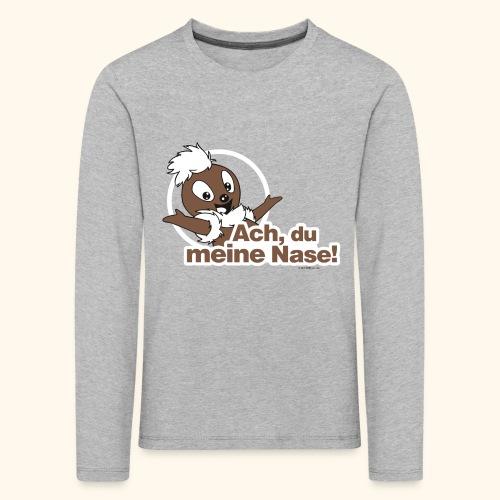 Kinder Premium Langarmshirt Pittiplatsch Ach, du meine Nase - Kinder Premium Langarmshirt