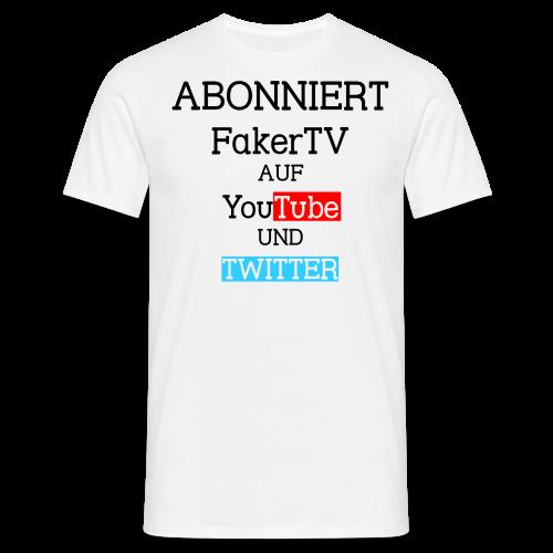 Abonniert FakerTV auf YouTube und Twitter - Männer T-Shirt - Männer T-Shirt