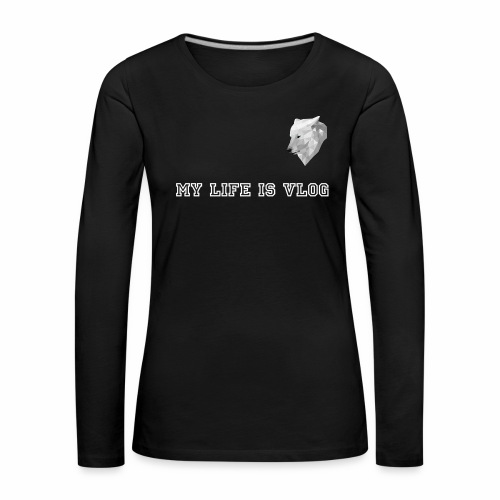 MY LIFE IS VLOG - T-shirt manches longues Premium Femme