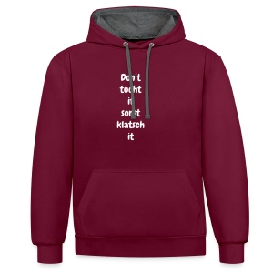 dont tutch it - Kontrast-Hoodie