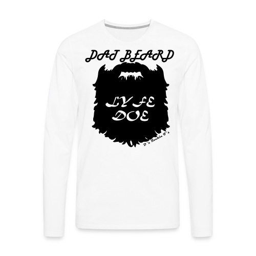 MENS Dat Beard Lyfe Doe long sleeve t-shirt - Men's Premium Longsleeve Shirt