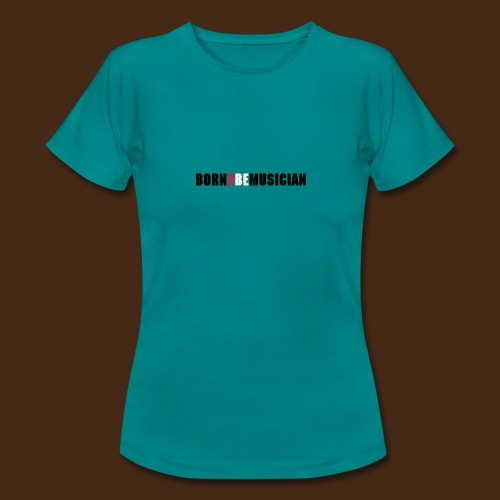 born 2 be musician_female - Frauen T-Shirt