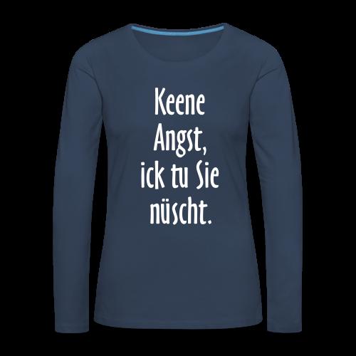Ick tu sie nüscht Berlinspruch Langarmshirt - Frauen Premium Langarmshirt