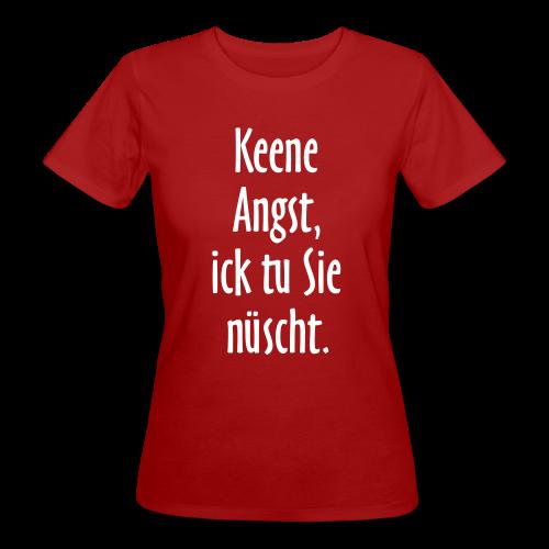 Ick tu sie nüscht Berlinspruch Bio T-Shirt - Frauen Bio-T-Shirt