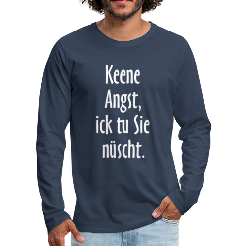 Keene Angst, ick tu Sie nüscht - Berlin Spruch