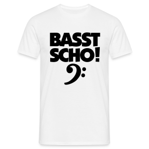 Basst Scho Bass T-Shirt - Männer T-Shirt