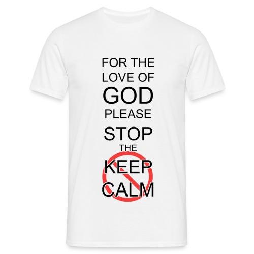 Stop Keep Calm - Camiseta hombre