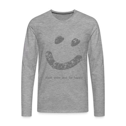 Sweatshirt #just_smile_and_be_happy - Männer Premium Langarmshirt