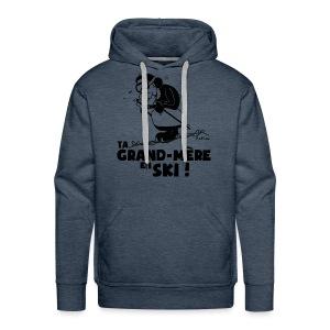 Sweat Ski - Ta grand mère en ski ! - Sweat-shirt à capuche Premium pour hommes