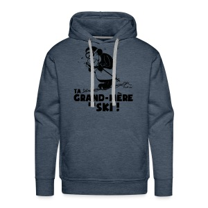 Sweat Ski - Ta grand mère en ski ! - Sweat-shirt à capuche Premium pour hommes