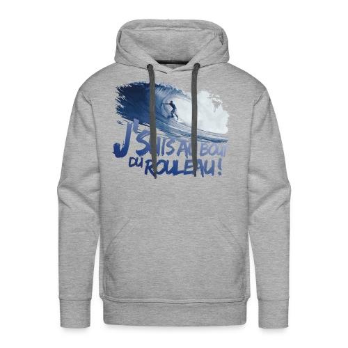 Sweat Surf - J'suis au bout du rouleau - Sweat-shirt à capuche Premium pour hommes