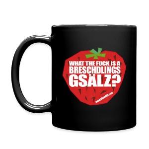 WTF IS A BRESCHDLINGSGSÄLZ? - Tasse - Tasse einfarbig