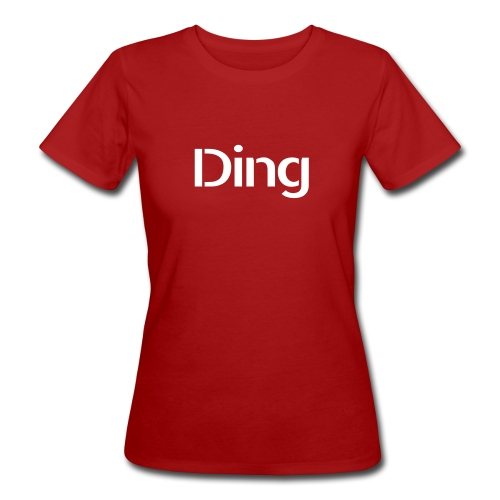 Frauen Shirt Ding - Frauen Bio-T-Shirt