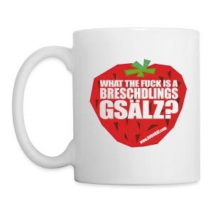 WTF IS A BRESCHDLINGSGSÄLZ? - Tasse - Tasse