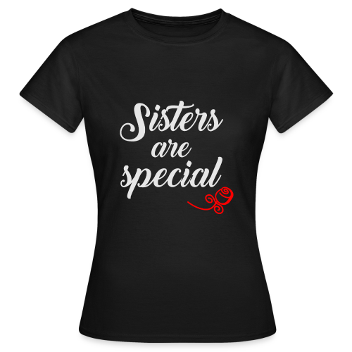 Sisters are special - Frauen T-Shirt