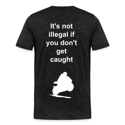 Its not illegal t-shirt - Men's Premium T-Shirt