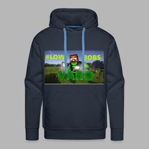Varo #LOWBOBS Kapuzenpullover - Männer Premium Hoodie