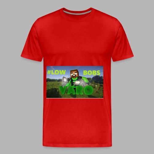 Varo #LOWBOBS Shirt  - Männer Premium T-Shirt