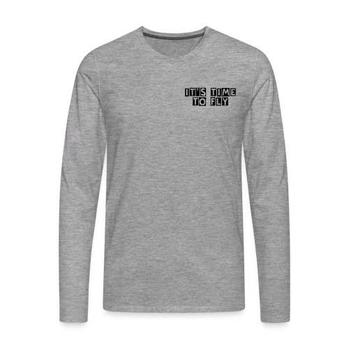 Tee Shirt gris manches longues It's Time to Fly - T-shirt manches longues Premium Homme