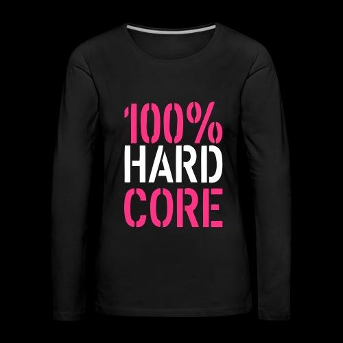 100% Hardcore - Woman Longshirt - Frauen Premium Langarmshirt