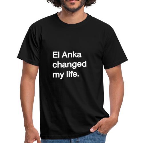 El Anka changed my life - T-shirt Homme