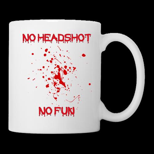 No Headshot No Fun.... - Tasse