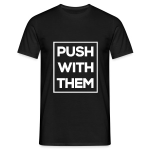 Push With Them - T-shirt Homme
