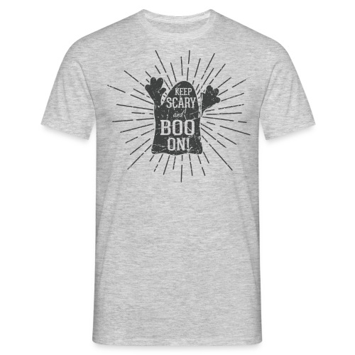 Keep Scary and BOO on! - Männer T-Shirt