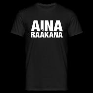 T-Shirts ~ Men's T-Shirt ~ Aina Raakana