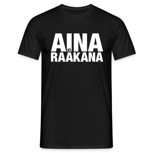Aina Raakana - Men's T-Shirt