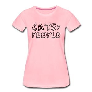 Cats Are Greater Than People Damen T-Shirt - Frauen Premium T-Shirt